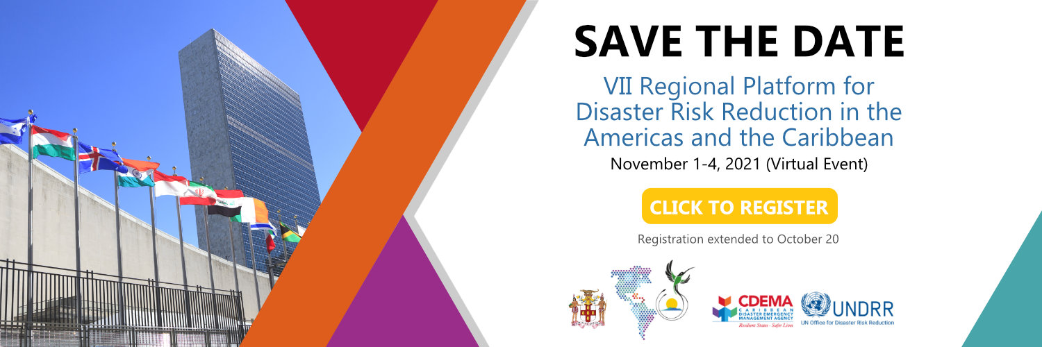 VII Regional Platform for the Disaster Risk Reduction in the Americas and the Caribbean